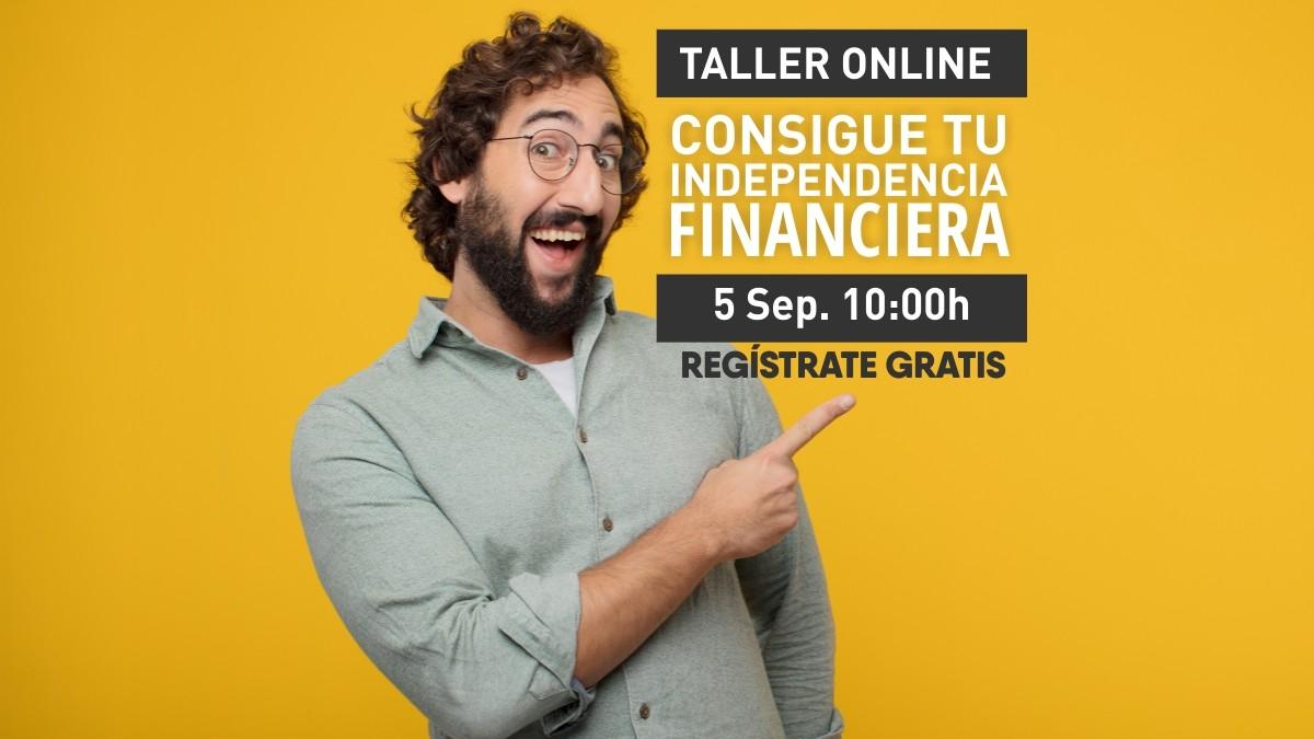 Taller online: Consigue tu independencia financiera