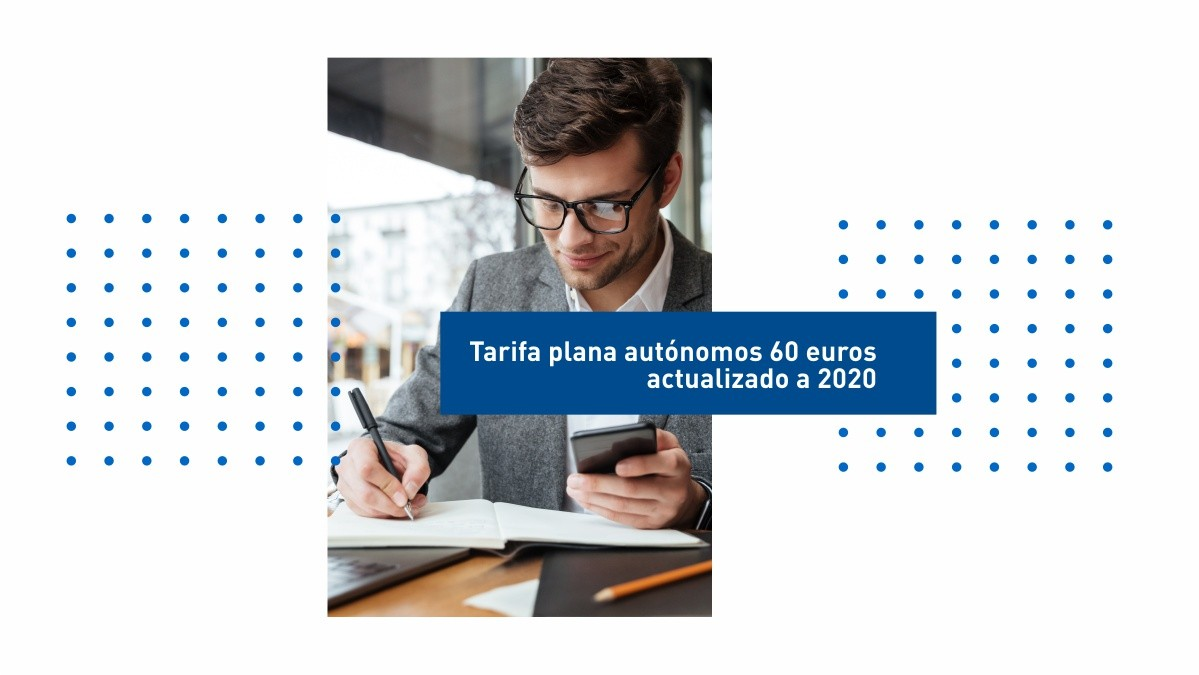 Tarifa plana autónomos 60 euros actualizado 2020